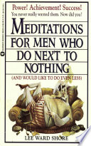 Meditations for Men Who Do Next to Nothing  and Would Like to Do Even Less