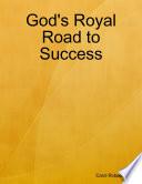 God s Royal Road to Success