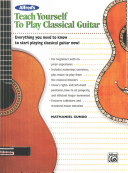 Alfred S Teach Yourself To Play Classical Guitar Complete Starter Pack