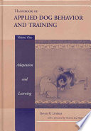 Handbook of Applied Dog Behavior and Training  Adaptation and Learning