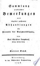 Sammlung praktischer Bemerkungen und einzelner zerstreuter Abhandlungen f  r Freunde der Salzwerkskunde