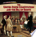 The United States Constitution and the Bill of Rights