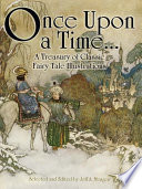 Once Upon a Time       A Treasury of Classic Fairy Tale Illustrations