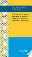Gale Researcher Guide For Writing For Younger Readers E Nesbit S Modernization Of Juvenile Literature