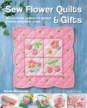 Sew Flower Quilts   Gifts