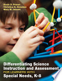 Differentiating Science Instruction and Assessment for Learners With Special Needs, K–8