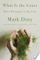 What Is the Grass  Walt Whitman in My Life Book PDF