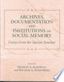 Archives  Documentation  and Institutions of Social Memory