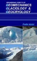 Engineering aspects of geomechanics  glaciology   geocryology