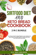 Keto Bread Cookbook And Sirtfood Diet