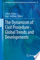 The Dynamism of Civil Procedure   Global Trends and Developments