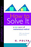 How to Solve It : A New Aspect of Mathematical Method /