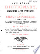 Dictionnaire royal fran  ois anglois et anglois fran  ois  etc   The Royal Dictionary  English and French  and French and English