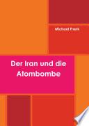 Der Iran und die Atombombe