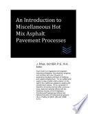 An Introduction To Miscellaneous Hot Mix Asphalt Pavement Processes