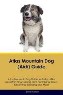 Atlas Mountain Dog  Aidi  Guide Atlas Mountain Dog Guide Includes