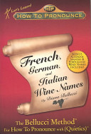 How to Pronounce French  German  and Italian Wine Names