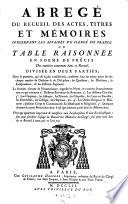 Abrege du recueil des actes, titres et memoires concernant les affaires du clerge de France, ou table raisonnee en Forme de precis des matieres contenues dans le recueil (etc.)