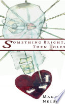 Ebook Something Bright, Then Holes Epub Maggie Nelson Apps Read Mobile