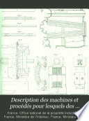 Description des machines et proc  d  s pour lesquels des brevets d invention ont   t   pris sous le r  gime de la loi du 5 juillet 1844