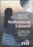 Meditazione sui 5 elementi  Un viaggio magico attraverso la terra  l acqua  il fuoco  l aria  l etere  CD Audio