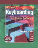 Glencoe Keyboarding with Computer Applications, Lessons 1-150, Student Edition