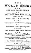 The World Displayed; Or, a Curious Collection of Voyages and Travels