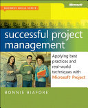 Successful Project Management : apply these skills as you...
