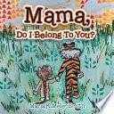 Mama, Do I Belong to You?