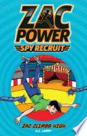 Zac Power Spy Recruit  Zac Climbs High