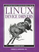 Linux Device Drivers : computer peripherals under the linux operating system, explaining...