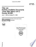 Title List Publicly Available Documents Three Mile Island Unit 2 Docket 50 320