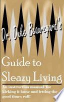 Dr. Duke Beauregard's Guide To Sleazy Living