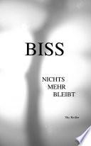 BISS - NICHTS MEHR BLEIBT