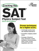 Cracking the SAT Physics Subject Test  2013 2014 Edition