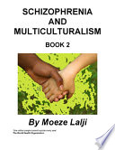 Schizophrenia And Multiculturalism : his skills are growing. deceptively simple at first...