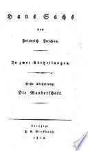 Hans Sachs. In zwei Abtheilungen. [A biography in the form of a novel, interspersed with the poems of Hans Sachs.]