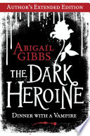 The Dark Heroine Dinner With A Vampire Author S Extended Edition
