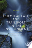 Chemical Fate And Transport In The Environment : environment—winner of a 2015 textbook excellence...