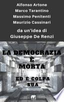 La democrazia è morta ed è colpa sua