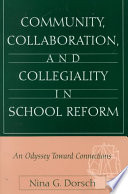 Community  Collaboration  and Collegiality in School Reform