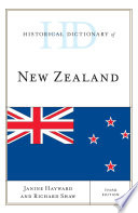 Historical Dictionary of New Zealand Contains A Chronology An Introduction Appendix And
