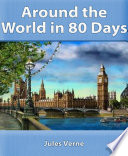 Around The World In 80 Days : novel by the french writer jules...