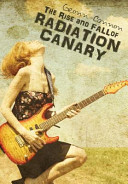 The Rise and Fall of Radiation Canary Book Cover
