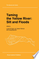 Taming the Yellow River  Silt and Floods