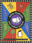 White Elephants and Yellow Jackets