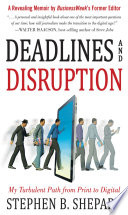 Deadlines and Disruption  My Turbulent Path from Print to Digital