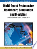 Multi Agent Systems for Healthcare Simulation and Modeling  Applications for System Improvement