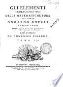Gli elementi teorico pratici delle matematiche pure del padre Odoardo Gherli domenicano     resi pubblici da Domenico Pollera  Tomo 1    7