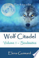 Wolf Citadel Volume 1 Soulmates book